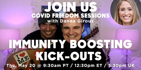 IMMUNITY BOOSTING KICK-UPS COVID FREEDOM SESSION with Phil, Chris + Danna tickets