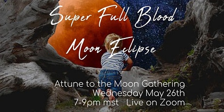 Attune to the Full Moon Clearing & Creation Gathering - Live on Zoom tickets