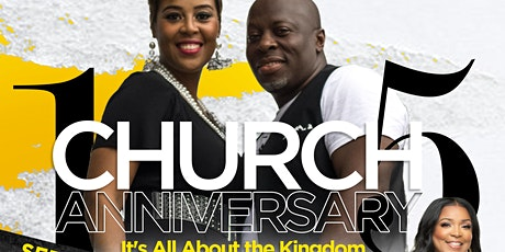 "15th Church Anniversary ""It's All About the Kingdom"" tickets"