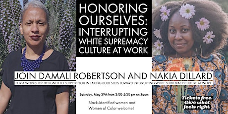 Honoring Ourselves: Interrupting White Supremacy Culture at Work tickets