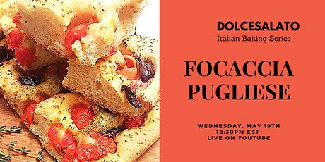 Focaccia Pugliese Bread - Free Workshop - YouTube Live tickets