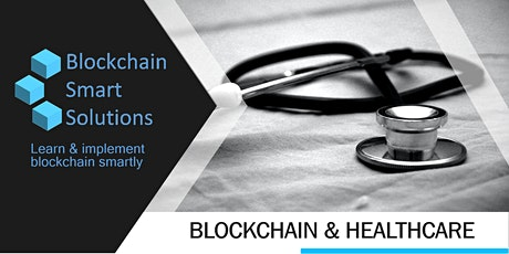 Blockchain and the Healthcare | Webinar tickets