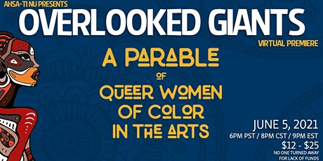Overlooked Giants: A Parable of Queer Women of Color in The Arts tickets