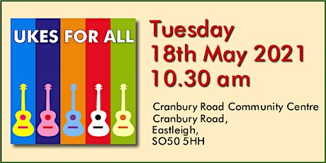 UKES FOR ALL Live Class - The Cranbury Centre, Eastleigh. #20210518 tickets