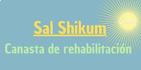 Sal Shikum - Canasta de rehabilitación tickets