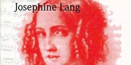 40 Years' Adventure Tracking the Sound of Josephine Lang (1815-80) tickets