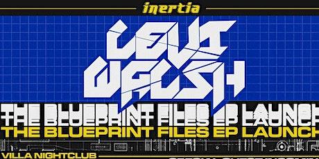 Inertia Presents: Levi Walsh: The Blueprint Files + SPECIAL GUEST FLICK!!! tickets