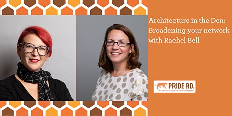 Architecture in the Den: Broadening your network with Rachel Bell tickets