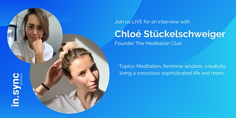LIVE INTERVIEW with Chloé Stückelschweiger, Founder of The Meditation Club ingressos