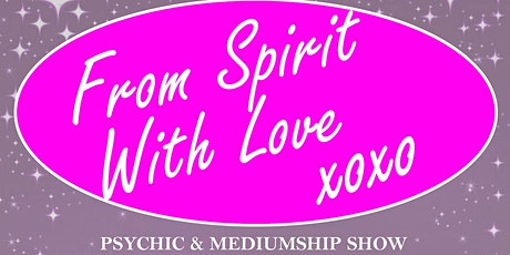 From Spirit With Love - Psychic & Mediumship Show tickets