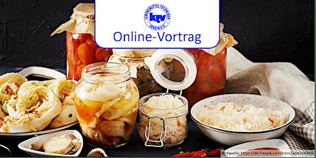 """Online-Vortrag """"Fermentation in der Lebensmittelindustrie"""" tickets"""