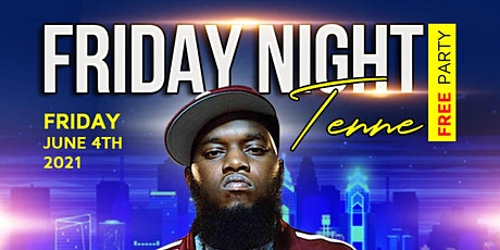 """Friday Night Tenne """" Free"""" Party tickets"""