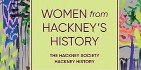 Women from Hackney's History walk - Hackney Central tickets