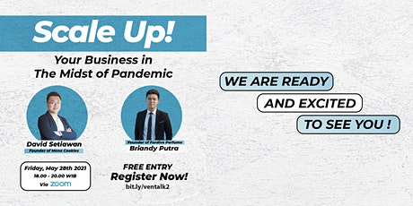 """Ventalk Vol.2 """"Scale Up! Your Business in The Midst of Pandemic"""" tickets"""