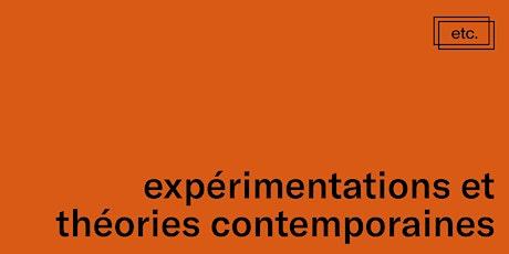 Festival ETC : expérimentations et théories contemporaines. Ex-position billets
