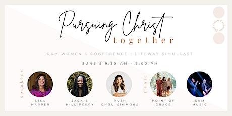 GKM Women Pursuing Christ Together tickets