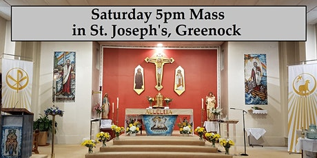 Saturday 5pm vigil Mass in St. Joseph's, Greenock, 2021 tickets