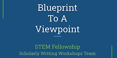 Blueprint to a Viewpoint Article Workshop - STEM Fellowship tickets