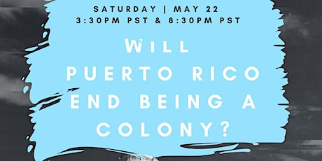 Will Puerto Rico End Being A Colony? tickets