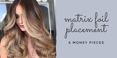 Matrix Foil Placement & Money Pieces tickets