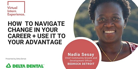 HOW TO NAVIGATE CHANGE IN YOUR CAREER AND USE IT TO YOUR ADVANTAGE tickets