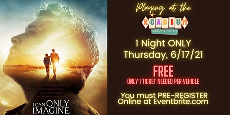 """I  CAN ONLY IMAGINE"" - FREE MOVIE AT THE ROADIUM DRIVE-IN tickets"