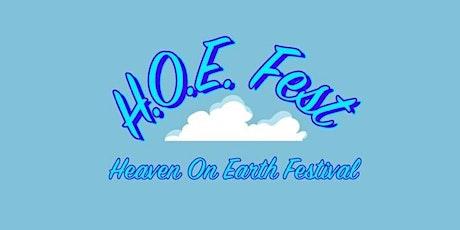 "H.O.E. Fest ""Heaven On Earth Fest tickets"