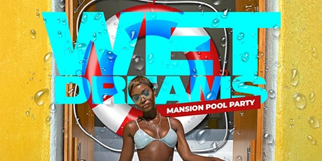 WetDreams Mansion Pool Party tickets