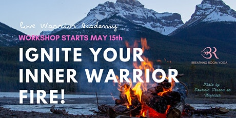 IGNITE YOUR INNER WARRIOR FIRE tickets