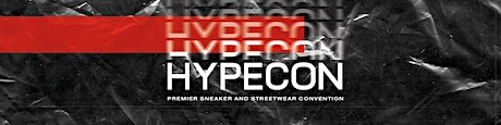 HYPECON PREMIER SNEAKER AND STREETWEAR CONVENTION IZMIR 2021 tickets