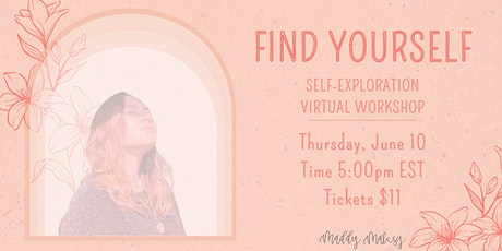 Find Yourself: Virtual Self-Exploration Workshop tickets