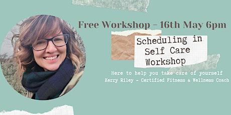 Wellness Workshop - Scheduling in Self Care Workshop tickets