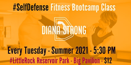 Outdoor Bootcamp Style #SelfDefense Fitness with Diana Strong, Little Rock tickets