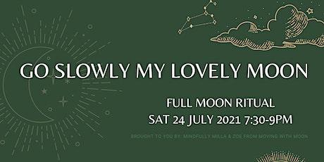 Go Slowly My Lovely Moon (Virtual Full Moon Ritual) tickets