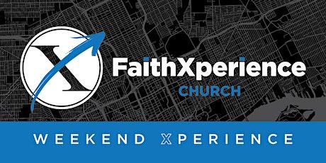 Faith Xperience Church Weekend Xperience tickets