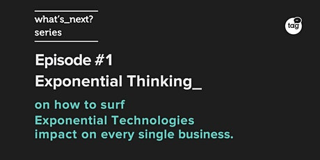What's_next?  Episode 1: Exponential Thinking_ entradas