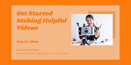 Get Started Making Helpful Videos - ONLINE CLASS tickets