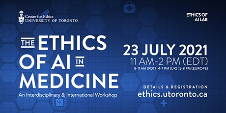 The Ethics of AI in Medicine: An Interdisciplinary & International Workshop tickets