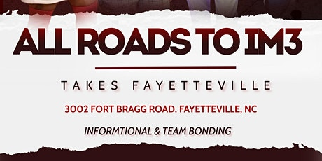 ALL ROADS TO IM3 TOUR: TAKES FAYETTEVILLE tickets