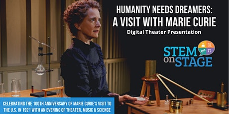 Humanity Needs Dreamers: A Visit With Marie Curie - May 23rd tickets