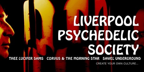 Liverpool Psychedelic Society feat. Thee Lucifer Sams + special guests tickets