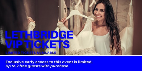 Lethbridge Pop Up Wedding Dress Sale VIP Early Access tickets