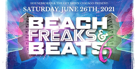 Housebroken & The Get Down Chicago present Beach, Freaks & Beats 6 tickets