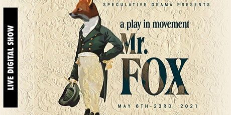 Speculative Drama presents Mr. Fox - a play in movement tickets