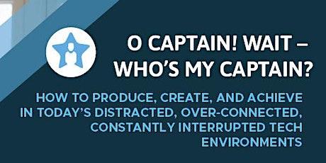 O Captain! Wait – Who's my captain? tickets