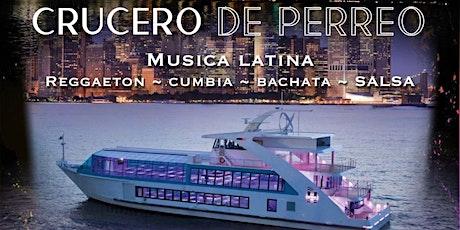 CRUCERO DE PERREO - Yacht Party tickets