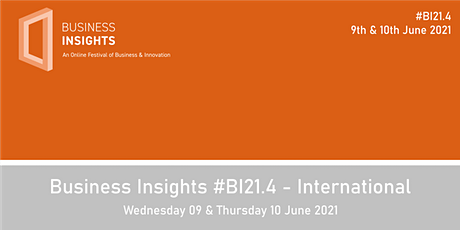 Business Insights #BI21.4 - International Festival of Business & Innovation tickets