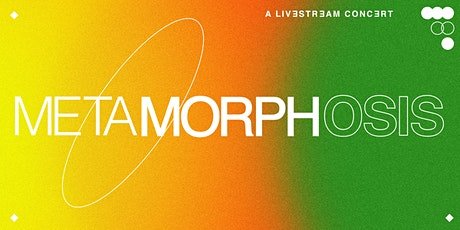METAMORPHOSIS: A livestream choral exhibition tickets