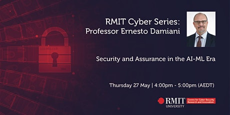 RMIT Cyber Series: Security and Assurance in the AI-ML Era tickets
