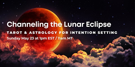 Channeling the Lunar Eclipse: Tarot & Astrology for Intention Setting tickets
